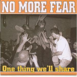 NO MORE FEAR - One Thing We'll Share - 45T (SP 2 titres)