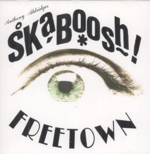 ANTHONY ALDRIDGES SKABOOSH - Freetown - CD