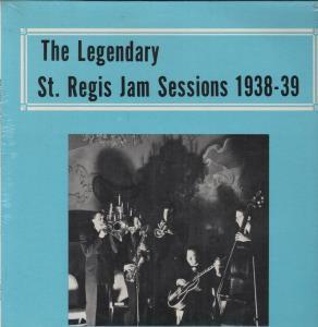 LEGENDARY ST REGIS JAM SESSIONS 1938-39 - S/T - LP