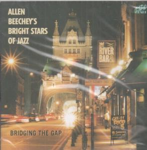 ALLEN BEECHEY'S BRIGHT STARS OF JAZZ - Bridging the Gap - CD
