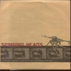 SPINNING HEADS - Nothing Is Gained Nothing Is Lost Everything Changes - 45T (SP 2 titres)