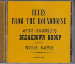 ALEXIS KORNER'S BREAKDOWN GROUP - Blues From the Roundhouse - CD