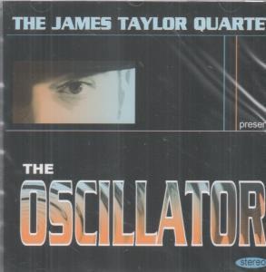JAMES TAYLOR QUARTET - Oscillator - CD