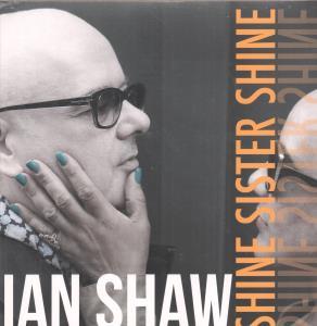 IAN SHAW - Shine Sister Shine - LP x 2