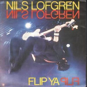 NILS LOFGREN - Flip Ya Flip - 45T (SP 2 titres)
