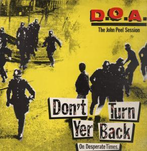 D.O.A. - Don't Turn Yer Back On Desperate Times - Maxi 45T