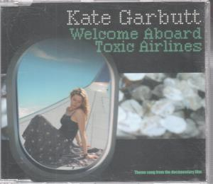 KATE GARBUTT - Welcome Abroad Toxic Airlines - CD