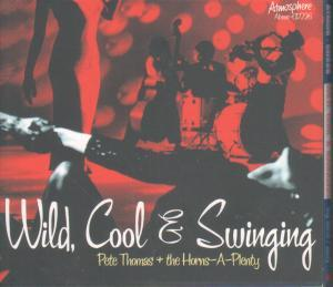 PETE THOMAS AND THE HORNS A PLENTY - Wild Cool and Swinging - CD