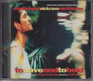 NICK CAVE MICK HARVEY BLIXA BARGELD - To Have and To Hold: Original Motion Picture Soundtrack - CD
