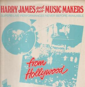 Harry James and His Music Makers From Hollywood
