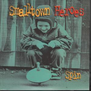 SMALLTOWN HEROES - Spin - 45T (SP 2 titres)