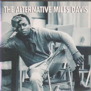 MILES DAVIS - Alternative Miles Davis - CD