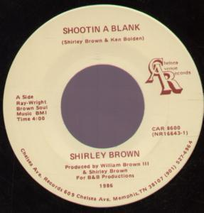 SHIRLEY BROWN - Shootin A Blank - 7inch (SP)