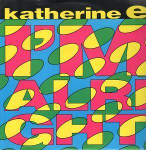 KATHERINE E - I'm Alright - 12 inch 45 rpm