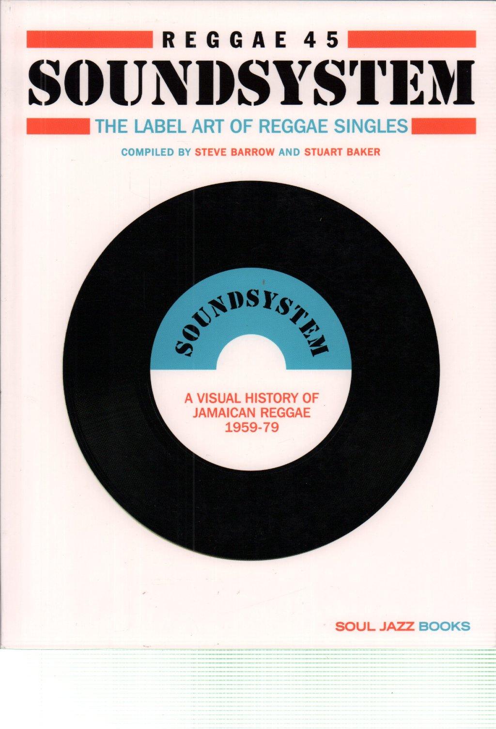 REGGAE 45 SOUNDSYSTEM: THE LABEL ART OF REGGAE SIN - A Visual History of Jamaican Reggae 1959-79 - Book